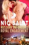 Russian Enforcer's Royal Engagement (Russian Enforcers Book 8) - Nic Saint