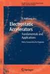 Electrostatic Accelerators: Fundamentals and Applications (Particle Acceleration and Detection) - Ragnar Hellborg, Kai Siegbahn