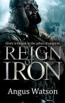 Reign of Iron (Iron Age) - Angus Watson