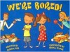 We're Bored - Pamela Hall, Nicola Slater