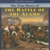 The True Story of the Battle of the Alamo - Colleen Adams