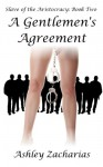 A Gentlemen's Agreement (Slave of the Aristocracy Book 2) - Ashley Zacharias