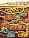 Marvelous Mazes - Juliet Snape, Charles Snape