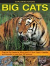 Exploring Nature: Big Cats: Examine the Fearsome Feline World of Lions, Tigers, Cheetahs and Leopards, in More Than 190 Pictures - Rhonda Klevansky
