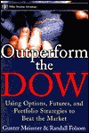 Outperform the Dow: Using Options, Futures, and Portfolio Strategies to Beat the Market - Gunter Meissner, Randall Folsom