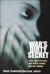 War's Dirty Secret: Rape, Prostitution, and Other Crimes Against Women - Anne Llewellyn Barstow