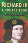Richard III: A Source Book - Keith Dockray