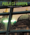 Project Europa: Imagining the (Im)Possible - Kerry Oliver-Smith, Marius Babias, Boris Groĭs, Samuel P. Harn Museum of Art Staff