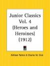 Heroes and Heroines: Junior Classics Part 4 - William Patten