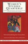 Women's Studies Quarterly: Internationalizing the Curriculum : Fall/Winter 1998 (Women's Studies Quarterly) - Deborah Silverton Rosenfelt, Janet Zandy