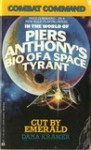 Cut by Emerald: Combat Command in the World of Piers Anthony's Bio of a Space Tyrant - Dana Kramer