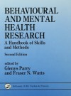 Behavioural and Mental Health Research: A Handbook of Skills and Methods - Glenys Parry, Fraser Watts