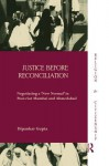 Justice Before Reconciliation: Negotiating a New Normal in Post-Riot Mumbai and Ahmedabad - Dipankar Gupta
