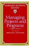 Managing Projects and Programs (Harvard Business Review Book) - Harvard Business School Press, Harvard Business School Press