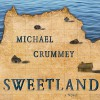 Sweetland - Michael Crummey, John Lee