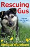 Rescuing Gus - Melissa Wareham