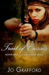 Trail Of Crosses (Lost Colony Series Book 2) - Jo Grafford