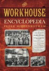 The Workhouse Encyclopedia - Peter Higginbotham