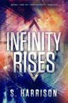 Infinity Rises - S. Harrison