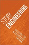 Story Engineering: Mastering 6 Core Competencies of Successful Writing - Larry Brooks