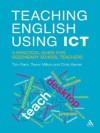 Teaching English Using ICT: A practical guide for secondary school teachers - Chris Warren, Tom Rank, Trevor Millum