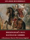 Buckingham's Man: Balthazar Gerbier - Lita-Rose Betcherman
