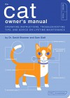 The Cat Owner's Manual: Operating Instructions, Troubleshooting Tips, and Advice on Lifetime Maintenance - David Brunner, Sam Stall, Paul Kepple, Jude Buffum