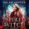 Spirit Witch - Helen Harper, Tanya Eby