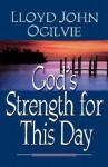God's Strength for This Day - Lloyd John Ogilvie