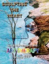 Sculpting the Heart: Surviving Depression with Art Therapy - Joyce White