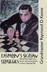Kasparov's Sicilian Strategies - Raymond D. Keene