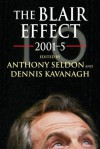 The Blair Effect 2001-5 - Anthony Seldon