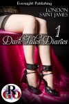 Dark Tales Diaries: Volume One - London Saint James