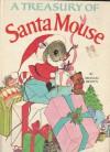 A Treasury of Santa Mouse - Michael Brown, Elfrieda De Witt, George De Santis