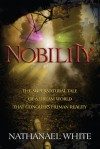 NOBILITY: The Supernatural Tale of a Dream World that Conquers Human Reality - Nathanael White