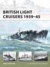 British Light Cruisers 1939-45 (New Vanguard) - Angus Konstam, Paul Wright