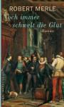 Noch immer schwelt die Glut: Roman (Fortune de France) (German Edition) - Robert Merle, Christel Gersch