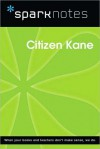 Citizen Kane (SparkNotes Film Guide Series) - SparkNotes Editors