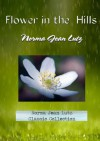 Flower in the Hills (Norma Jean Lutz Classic Collection) - Norma Jean Lutz