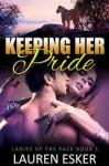 Keeping Her Pride (Ladies of the Pack, #1) - Lauren Esker