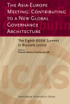 The Asia-Europe Meeting: Contributing to a New Global Governance Architecture: The Eighth ASEM Summit in Brussels (2010) - Sebastian Bersick, Paul van der Velde