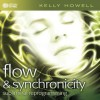 Flow & Synchronicity: Subliminal Reprogramming - Kelly Howell