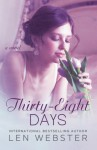 Thirty-Eight Days (Thirty-Eight Series) (Volume 1) - Len Webster