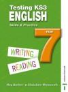 Testing KS3 English Skills and Practice Year 7 - Christine Moorcroft, Ray Barker