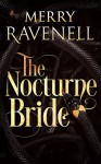 The Nocturne Bride - Merry Ravenell