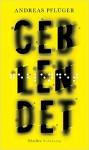 Geblendet - Andreas Pflüger