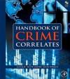 Handbook of Crime Correlates - Lee Ellis, Kevin M. Beaver, John Wright