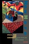 NowHere: Space, Time, and Modernity - Roger Friedland, Deirdre Boden