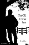 The Old Corner Post: Second Edition - T A Cline