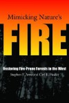 Mimicking Nature's Fire: Restoring Fire-Prone Forests In The West - Stephen F. Arno, Carl E. Fiedler